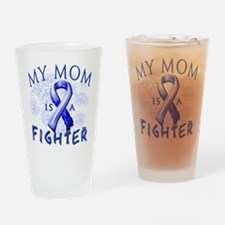My Mom Is A Fighter Drinking Glass