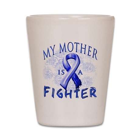 My Mother Is A Fighter Shot Glass