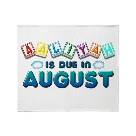 Aaliyah is Due in August Throw Blanket