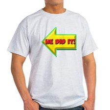 He Did It! T-Shirt