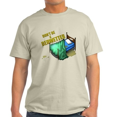 Bed Wetter Light T-Shirt