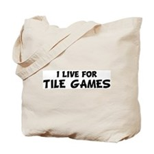Live For TILE GAMES Tote Bag