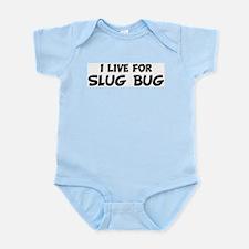 Live For SLUG BUG Infant Creeper