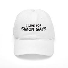 Live For SIMON SAYS Baseball Cap