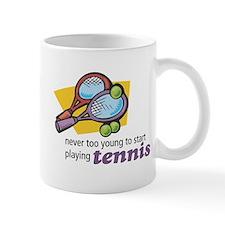 Never Too Young to Start Playing Tennis Mug