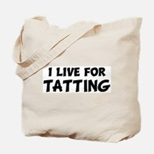 Live For TATTING Tote Bag
