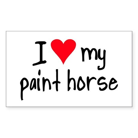 I LOVE MY Paint Horse Sticker (Rectangle)