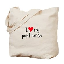 I LOVE MY Paint Horse Tote Bag