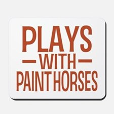 PLAYS Paint Horses Mousepad