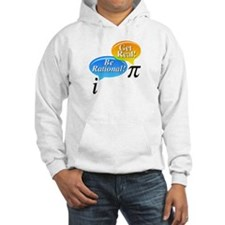 Math - Be Rational Get Real Hoodie