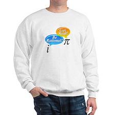 Math - Be Rational Get Real Sweatshirt