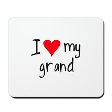 I LOVE MY Grand Mousepad