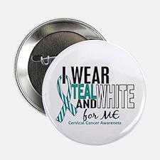 "I Wear Teal White 10 Cervical Cancer 2.25"" Button"