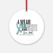 I Wear Teal White 10 Cervical Cancer Ornament (Rou