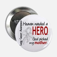 """Heaven Needed a Hero Lung Cancer 2.25"""" Button"""