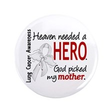 """Heaven Needed a Hero Lung Cancer 3.5"""" Button"""