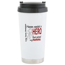 Heaven Needed a Hero Lung Cancer Travel Mug