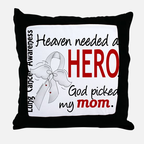 Heaven Needed a Hero Lung Cancer Throw Pillow