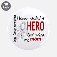 """Heaven Needed a Hero Lung Cancer 3.5"""" Button (10 p"""