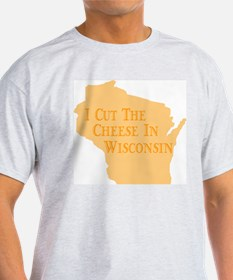 I Cut The Cheese In Wisconsin Ash Grey T-Shirt