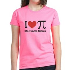 I heart pi 3.14 x more than u Tee