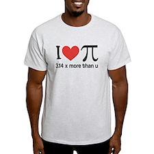 I heart pi 3.14 x more than u T-Shirt