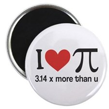I heart pi 3.14 x more than u Magnet