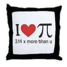 I heart pi 3.14 x more than u Throw Pillow