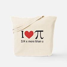 I heart pi 3.14 x more than u Tote Bag
