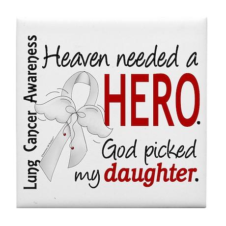 Heaven Needed a Hero Lung Cancer Tile Coaster
