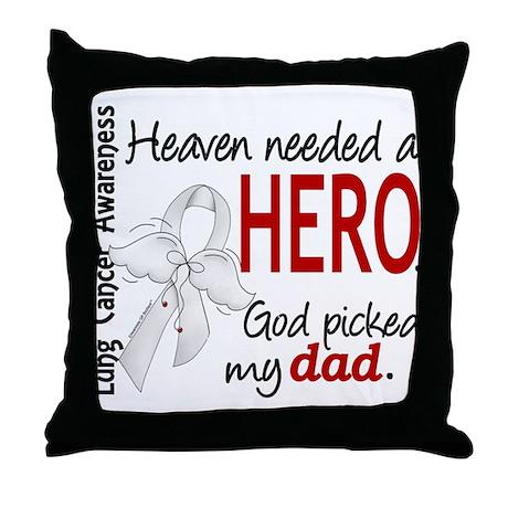 Heaven Needed a Hero Lung Cancer Throw Pillow