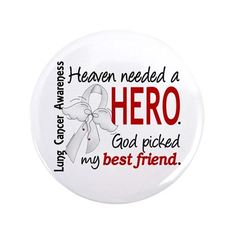 """Heaven Needed a Hero Lung Cancer 3.5"""" Button (100"""