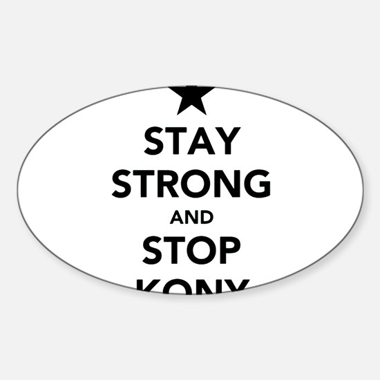 STAY STRONG AND STOP KONY Sticker (Oval)