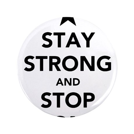 """STAY STRONG AND STOP KONY 3.5"""" Button (100 pack)"""