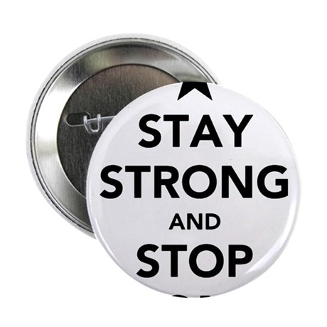 "STAY STRONG AND STOP KONY 2.25"" Button"