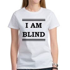 I AM BLIND T-Shirt