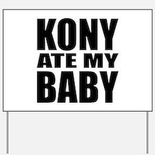 Kony Ate My Baby Yard Sign