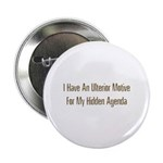"Ulterior Motive 2.25"" Button (100 pack)"