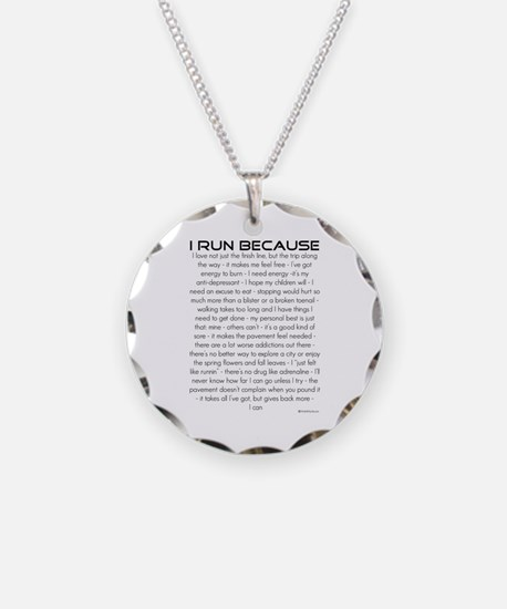 I Run Because Necklace Circle Charm