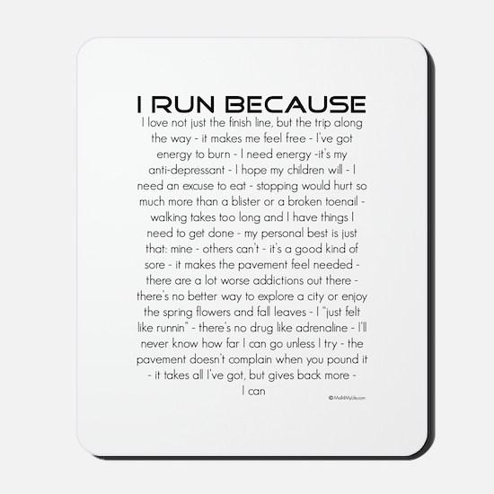 I Run Because Mousepad