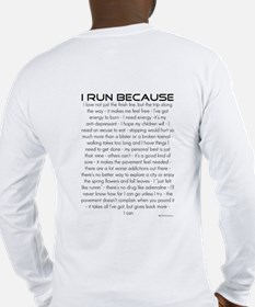 I Run Because Long Sleeve T-Shirt