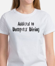 Addicted to Dumpster Diving Women's T-Shirt