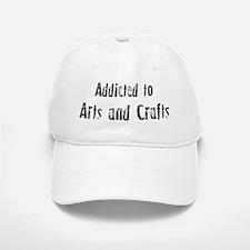 Addicted to Arts and Crafts Baseball Baseball Cap