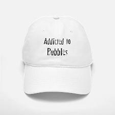 Addicted to Bubbles Baseball Baseball Cap