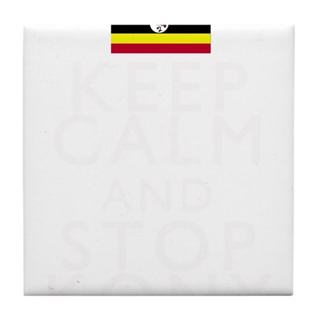 Stay Calm and Stop Kony Tile Coaster