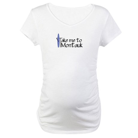 Take me to Montauk Maternity T-Shirt