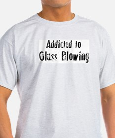 Addicted to Glass Blowing Ash Grey T-Shirt