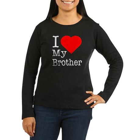 I Love My Brother Women's Long Sleeve Dark T-Shirt