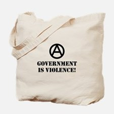 Government is Violence Tote Bag