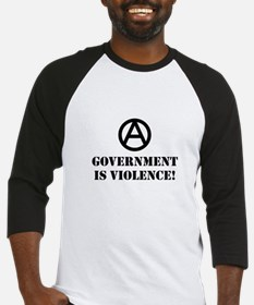 Government is Violence Baseball Jersey